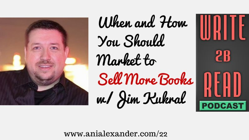 How You Should Market to Sell More Books w/ @JimKukral