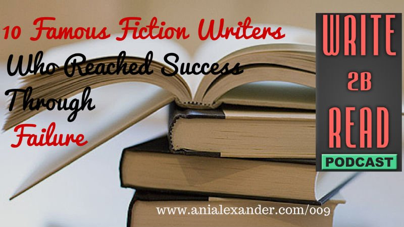 10 Famous Fiction Writers Who Reached Success Through Failure