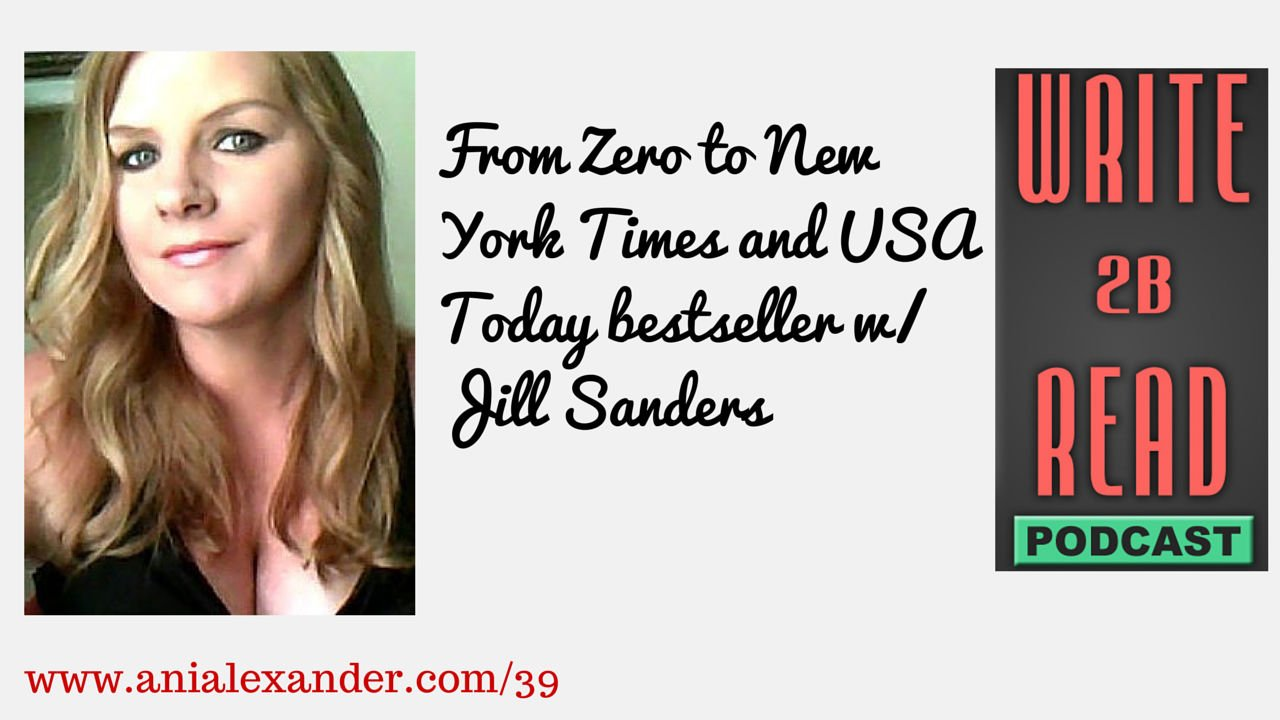 From Zero to New York Times and USA Today bestseller w/ @JillMSanders