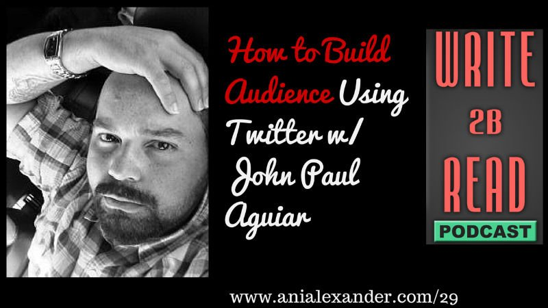 How to Build Audience Using Twitter w/ @JohnAguiar