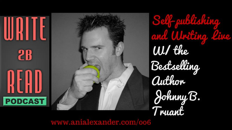 Self-publishing and Writing Live w/ @JohnnyBTruant