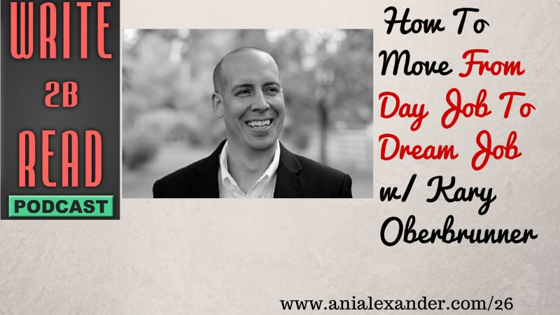 How To Move From Day Job To Dream Job w/ @karyoberbrunner