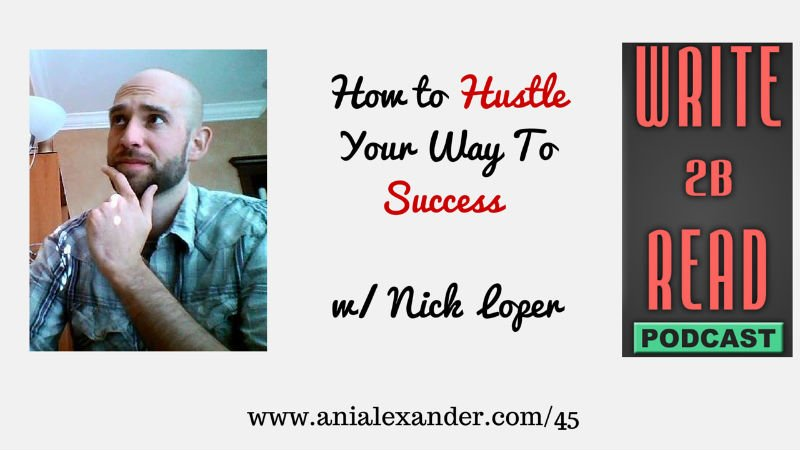 How to Hustle Your Way To Success w/ @nloper