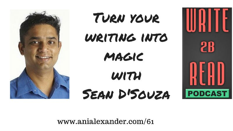 Turn Your Writing Into Magic with @seandsouza