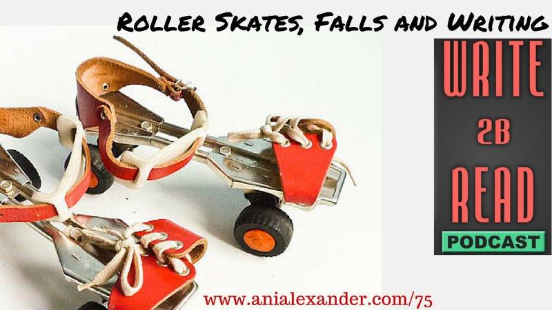 Roller Skates, Falls and Writing