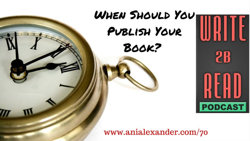 When Should You Publish Your Book?