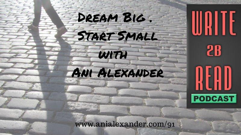 Dream Big. Start Small
