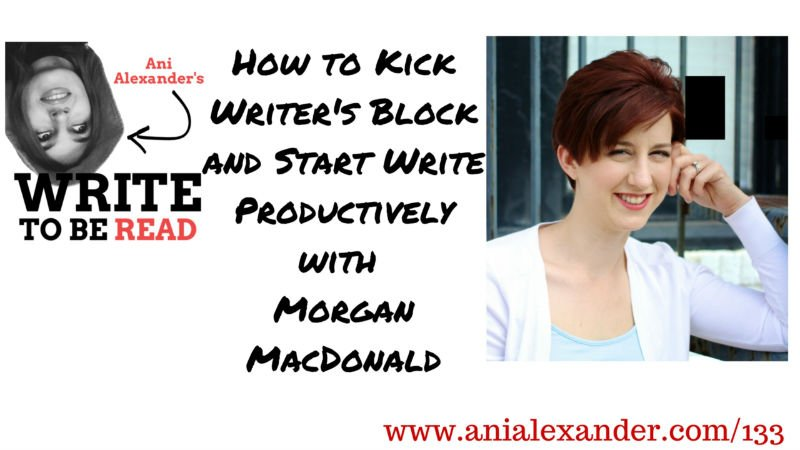 How to Kick Writer's Block and Start Write Productively