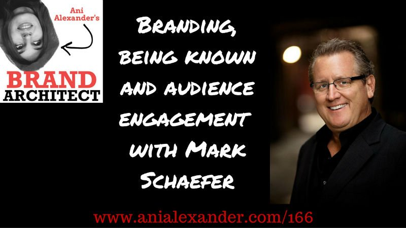 Branding, Being Known and Audience Engagement with @markwschaefer
