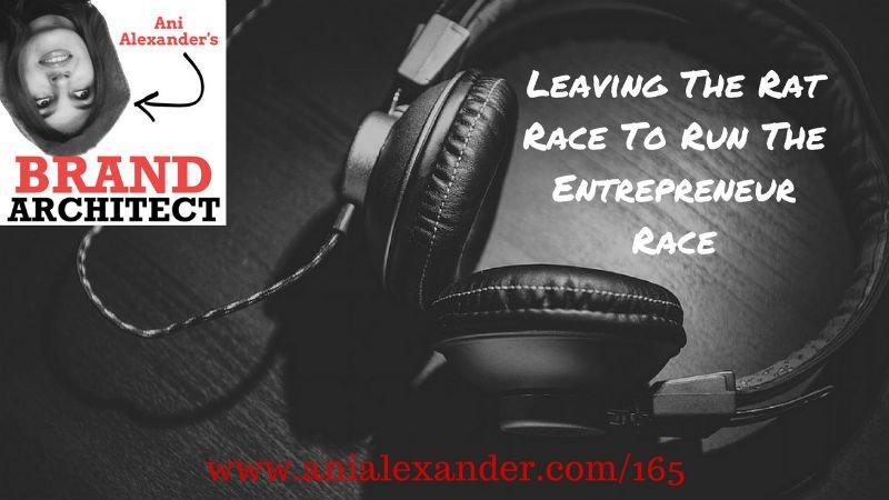 Leaving The Rat Race To Run The Entrepreneur Race