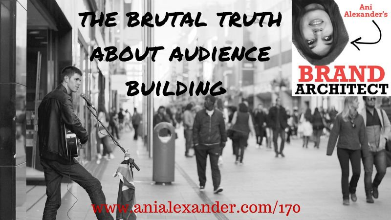 The Brutal Truth About Audience Building