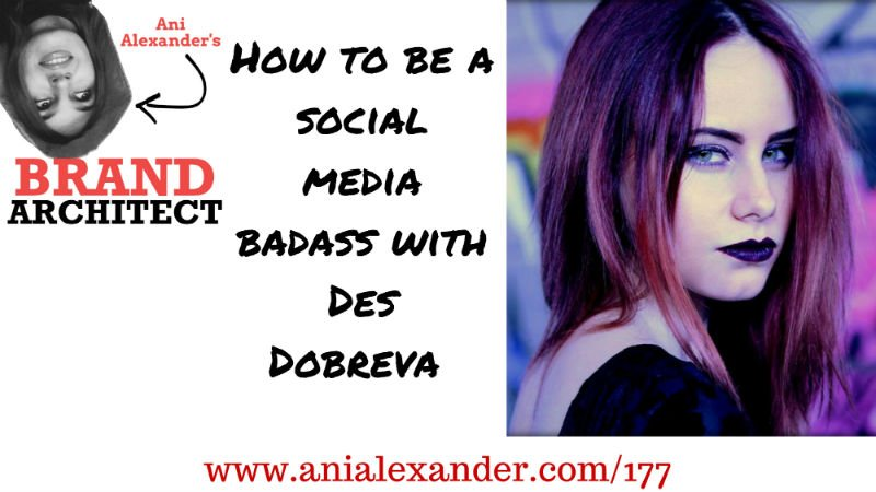 How to Be a Social Media Badass with @desdobreva