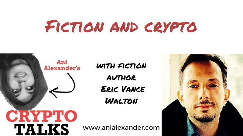 Fiction and Crypto with @ericvancewalton