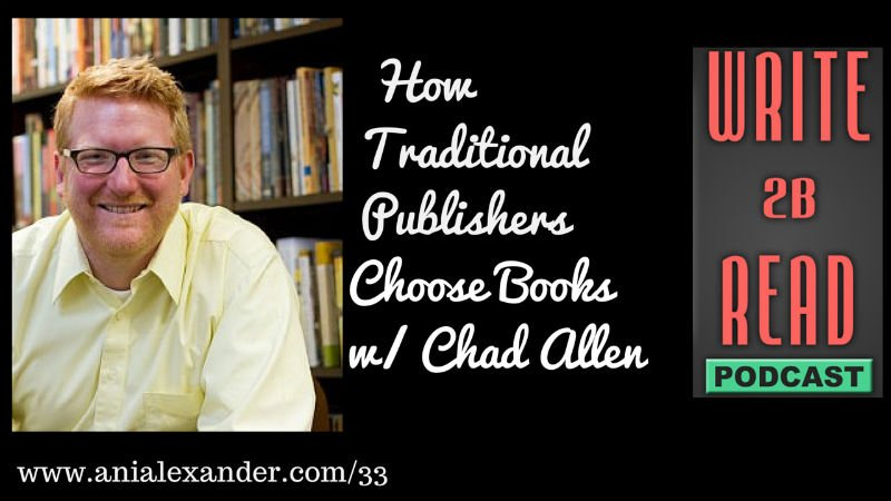 How Traditional Publishers Choose Books w/ @ChadRAllen