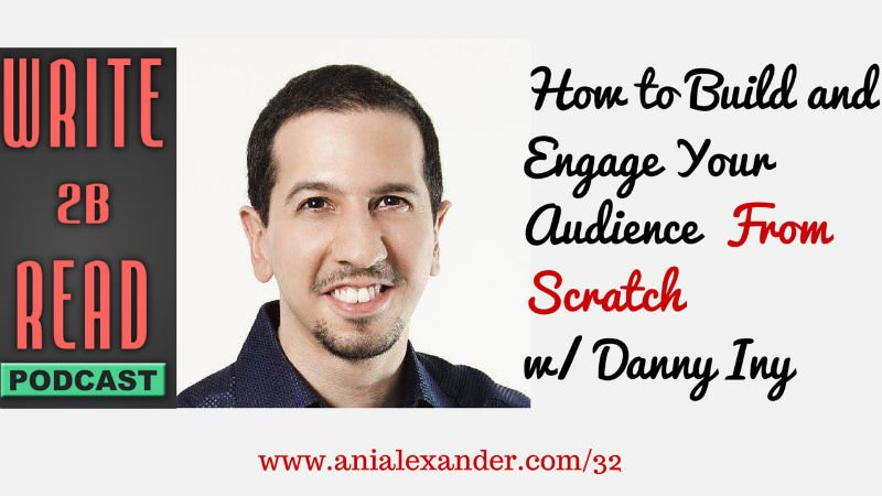 How to Build & Engage Your Audience From Scratch w/ @DannyIny