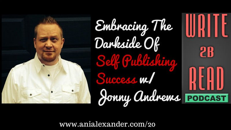 Embracing The Darkside Of Self Publishing Success w/ @Jonny_Andrews
