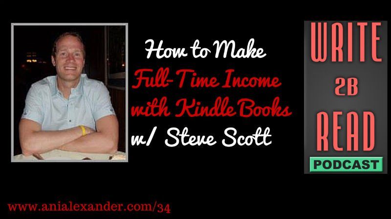 How to Make Full-Time Income with Kindle Books w/ @stevescott1