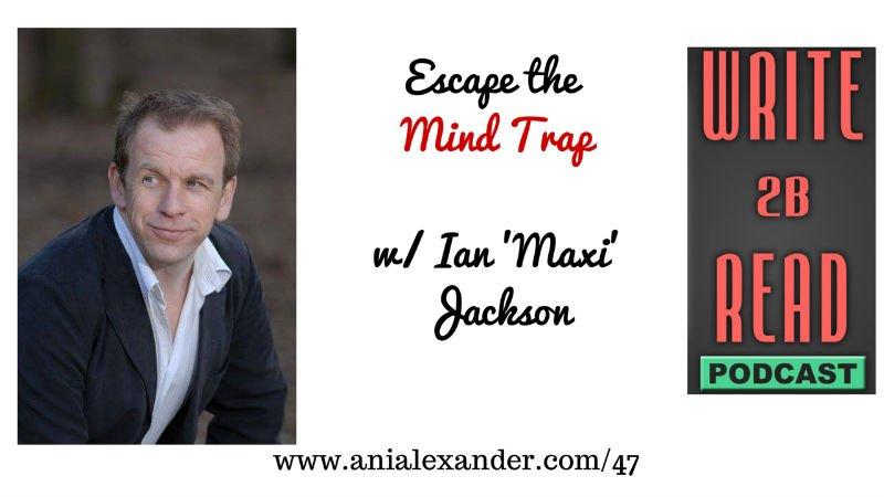 Escape the Mind Trap w/ @Ianmaxijackson