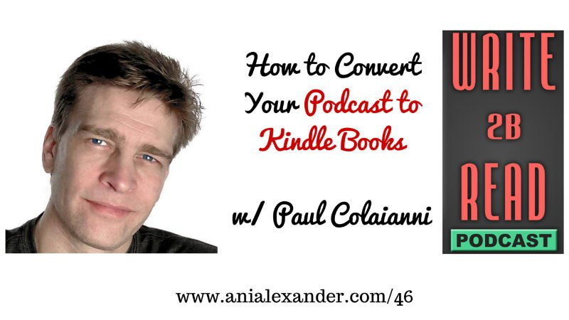 How to Convert Your Podcast to Kindle Books w/ @paulcolabrain