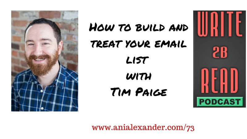 How to Build and Treat Your Email List @TimThePaige