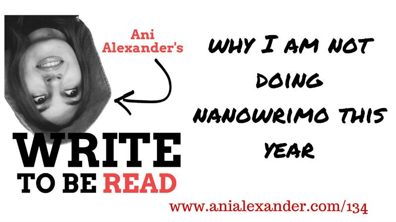 Why I am Not Doing NaNoWriMo This Year