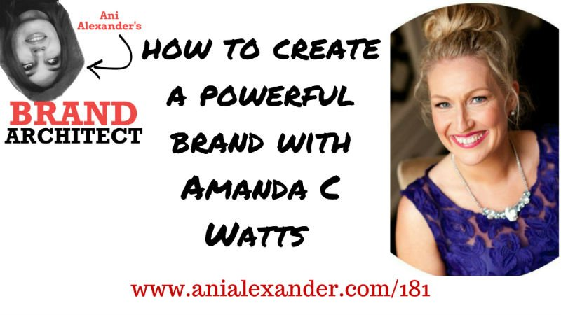 How to Create a Powerful Brand with @AmandaCWatts