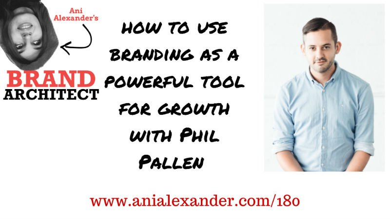 How to Use Branding as a Powerful Tool for Growth with @philpallen