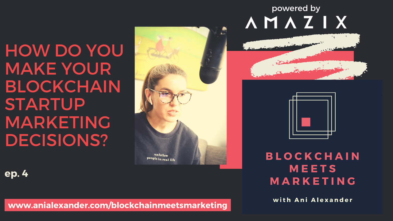 How Do You Make Your Blockchain Startup Marketing Decisions?